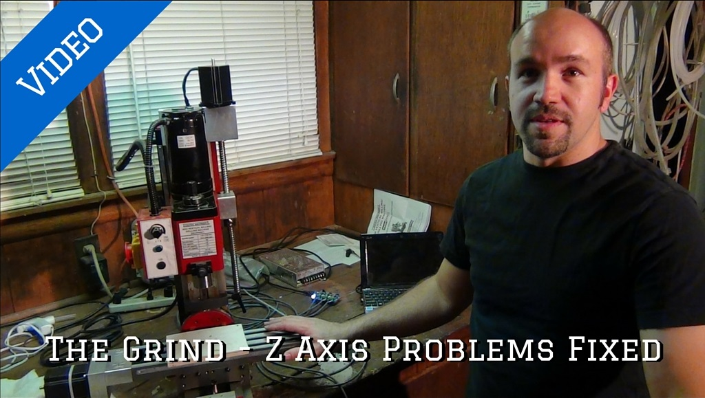 The Grind: Z Axis Problems Fixed - Mini Mill CNC Conversion Tips